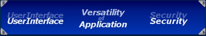 Versatility of Application, UserInterface, Security